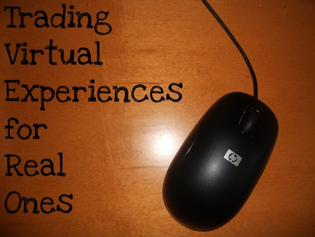 trading virtual experiences for real ones
